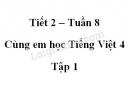 Giải Cùng em học Tiếng Việt lớp 4 tập 1 - trang 31, 32 - Tuần 8 - Tiết 2