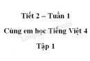 Giải Cùng em học Tiếng Việt lớp 4 tập 1 - trang 6, 7, 8 - Tuần 1 - Tiết 2