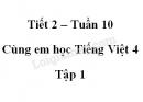 Giải Cùng em học Tiếng Việt lớp 4 tập 1 - trang 37, 38 - Tuần 10 - Tiết 2