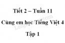 Giải Cùng em học Tiếng Việt lớp 4 tập 1 - trang 40, 41 - Tuần 11 - Tiết 2