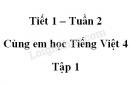 Giải Cùng em học Tiếng Việt lớp 4 tập 1 - trang 8, 9, 10 - Tuần 2 - Tiết 1