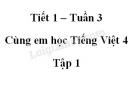 Giải Cùng em học Tiếng Việt lớp 4 tập 1 - trang 12, 13, 14 - Tuần 3 - Tiết 1