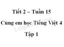 Giải Cùng em học Tiếng Việt lớp 4 tập 1 - trang 55, 56 - Tuần 15 - Tiết 2