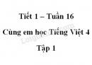 Giải Cùng em học Tiếng Việt lớp 4 tập 1 - trang 57, 58 - Tuần 16 - Tiết 1