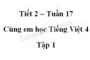 Giải Cùng em học Tiếng Việt lớp 4 tập 1 - trang 64, 65 - Tuần 17 - Tiết 2