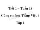 Giải Cùng em học Tiếng Việt lớp 4 tập 1 - trang 66, 67, 68 - Tuần 18 - Tiết 1