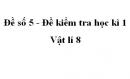 Đề số 5 - Đề kiểm tra học kì 1 - Vật lí 8
