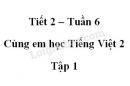 Giải Cùng em học Tiếng Việt lớp 2 tập 1 - trang 21, 22 - Tuần 6 - Tiết 2