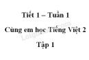 Giải Cùng em học Tiếng Việt lớp 2 tập 1 - trang 5, 6 - Tuần 1 - Tiết 1