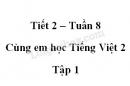 Giải Cùng em học Tiếng Việt lớp 2 tập 1 - trang 28, 29 - Tuần 8 - Tiết 2