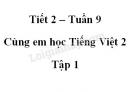 Giải Cùng em học Tiếng Việt lớp 2 tập 1 - trang 32 - Tuần 9 - Tiết 2