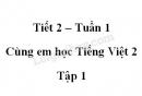 Giải Cùng em học Tiếng Việt lớp 2 tập 1 - trang 6, 7 - Tuần 1 - Tiết 2