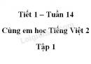 Giải Cùng em học Tiếng Việt lớp 2 tập 1 - trang 46, 47 - Tuần 14 - Tiết 1