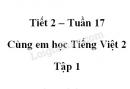 Giải Cùng em học Tiếng Việt lớp 2 tập 1 - trang 57, 58 - Tuần 17 - Tiết 2