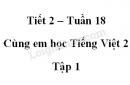 Giải Cùng em học Tiếng Việt lớp 2 tập 1 - trang 61, 62 - Tuần 18 - Tiết 2