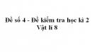Đề số 4 - Đề kiểm tra học kì 2 - Vật lí 8