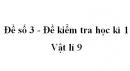 Đề số 3 - Đề kiểm tra học kì 1 - Vật lí 9