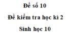 Đề số 10 - Đề kiểm tra học kì 2 - Sinh 10