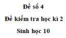 Đề số 4 - Đề kiểm tra học kì 2 - Sinh 10