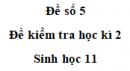 Đề số 5 – Đề kiểm tra học kì 2 – Sinh 11