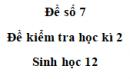 Đề số 7 – Đề kiểm tra học kì 2 – Sinh 12