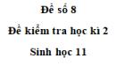 Đề số 8 – Đề kiểm tra học kì 2 – Sinh 11