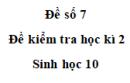 Đề số 7 - Đề kiểm tra học kì 2 - Sinh 10