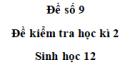 Đề số 9 – Đề kiểm tra học kì 2 – Sinh 12