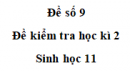 Đề số 9 – Đề kiểm tra học kì 2 – Sinh 11