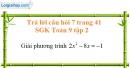Trả lời câu hỏi 7 Bài 3 trang 41 Toán 9 Tập 2