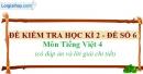 Đề số 6 - Đề kiểm tra học kì 2 (Đề thi học kì 2) – Tiếng Việt 4