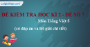 Đề số 7 - Đề thi học kì 2 - Tiếng Việt 5