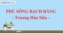 Phú sông Bạch Đằng - Trương Hán Siêu