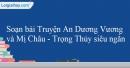 Soạn Truyện An Dương Vương và Mị Châu - Trọng Thủy siêu ngắn