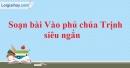 Soạn Vào phủ chúa Trịnh (Thượng kinh kí sự) - Lê Hữu Trác siêu ngắn