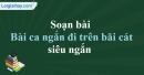 Soạn Bài ca ngắn đi trên bãi cát - Cao Bá Quát siêu ngắn