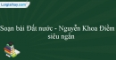 Soạn văn siêu ngắn: Đất nước - Nguyễn Khoa Điềm