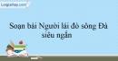 Soạn Người lái đò sông Đà - Nguyễn Tuân siêu ngắn