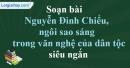 Soạn Nguyễn Đình Chiểu, ngôi sao sáng trong văn nghệ của dân tộc siêu ngắn