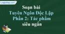 Soạn Tuyên Ngôn Độc Lập (Hồ Chí Minh) - Phần 2: Tác phẩm siêu ngắn