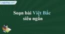 Soạn Việt Bắc - Tố Hữu - Phần 2: Tác phẩm siêu ngắn
