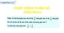 Lý thuyết Phép cộng phân số (tiếp theo)