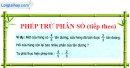 Lý thuyết phép trừ phân số (tiếp theo)