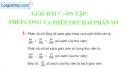 Bài 7 : Ôn tập : Phép cộng và phép trừ hai phân số