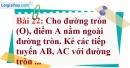 Bài 22 trang 127 Vở bài tập toán 9 tập 1