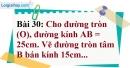 Bài 30 trang 134 Vở bài tập toán 9 tập 1