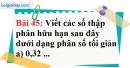 Bài 45 trang 37 Vở bài tập toán 7 tập 1