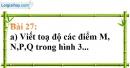 Bài 27 trang 69 Vở bài tập toán 7 tập 1