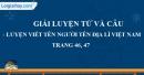 Luyện từ và câu - Luyện tập viết tên người, tên địa lí Việt Nam trang 46, 47