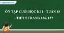 Ôn tập cuối học kì 1 - Tuần 18 - Tiết 5 trang 136, 137